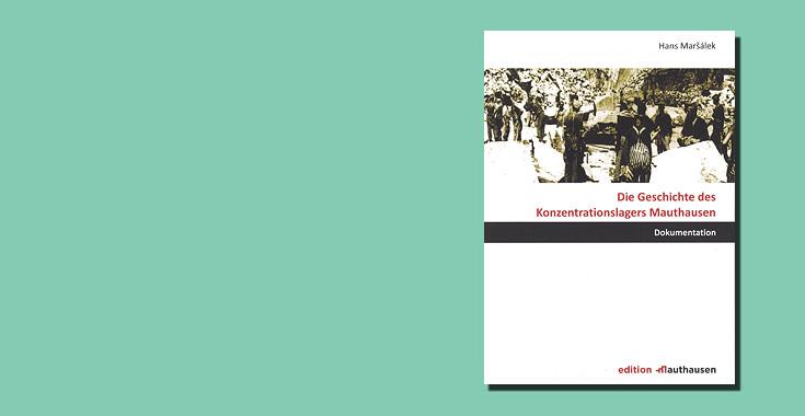 Themenbild Die Geschichte des Konzentrationslagers Mauthausen edition mauthausen