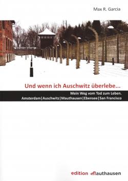 Und wenn ich Auschwitz überlebe ...