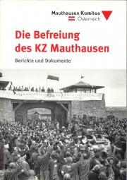 Die Befreiung des KZ Mauthausen