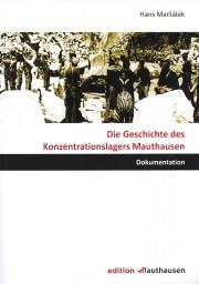 Die Geschichte des Konzentrationslagers Mauthausen
